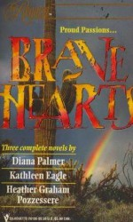 Brave Hearts - Diana Palmer, Kathleen Eagle, Heather Graham