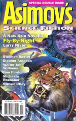Asimov's Science Fiction, October-November 2000 - Daniel Abraham, Stephen Baxter, Robert Silverberg, Walter Jon Williams, Sage Walker, Leslie What, Gardner R. Dozois, Norman Spinrad, Larry Niven, James Patrick Kelly, Liz Williams, Tom Purdom, Timons Esaias, Steven Utley, Jim Grimsley, Michaela Roessner, Erwin S. Strauss
