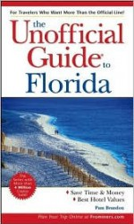 The Unofficial Guide to Florida - Pam Brandon, Brandon