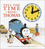 Tell the Time with Thomas Clock Book - Wilbert Awdry, Christopher Awdry