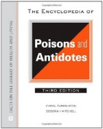 The Encyclopedia of Poisons and Antidotes (Facts on File Library of Health & Living) - Carol Turkington, Deborah Mitchell