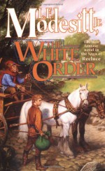 The White Order - L.E. Modesitt Jr.