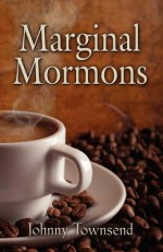 Marginal Mormons - Johnny Townsend