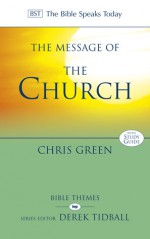 The Message of the Church (BST) - Chris Green