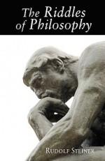 Riddles Of Philosophy - Rudolf Steiner