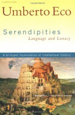 Serendipities: Language and Lunacy - Umberto Eco