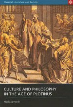 Culture and Philosophy in the Age of Plotinus - Mark Edwards