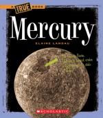 Mercury (True Books: Space) - Elaine Landau