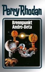 """Perry Rhodan 25: Brennpunkt Andro-Beta (Silberband): 5. Band des Zyklus """"Die Meister der Insel"""" (Perry Rhodan-Silberband) (German Edition) - Clark Darlton, H. G. Ewers, Kurt Mahr, K.H. Scheer, William Voltz, Johnny Bruck"""