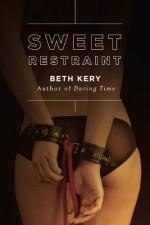 Sweet Restraint - Beth Kery