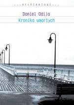 Kronika umarłych - Daniel Odija