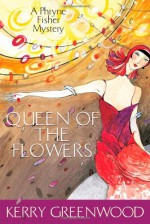 Queen of the Flowers - Kerry Greenwood