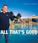 All That's Good: The Story of Butch Stewart, the Man Behind Sandals Resorts - Pamela Lerner Jaccarino, Richard Branson