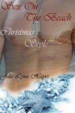 Sex On The Beach, Christmas Style - Julie Lynn Hayes