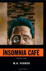 Insomnia Cafe - M.K. Perker