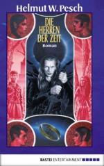 Die Herren der Zeit (German Edition) - Helmut W. Pesch