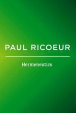 Hermeneutics: Writings and Lectures - Paul Ricoeur