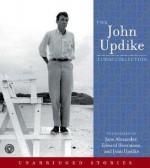 The John Updike Audio Collection - John Updike, Edward Herrmann, Jane Alexander