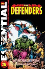 Essential Defenders, Vol. 3 - Steve Gerber, Roger Slifer, David Anthony Kraft, Gerry Conway, Mary Skrenes, John Warner, Don McGregor, Naomi Basner, Scott Edelman, Chris Claremont, Ed Hannigan, Keith Giffen, Sal Buscema, Klaus Janson, Jim Mooney, Carmine Infantino, Dan Green, Mike Royer, Chic Stone, Dave