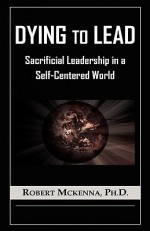 Dying to Lead - Robert McKenna