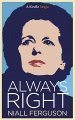 Always Right - Niall Ferguson