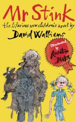 Mr Stink - David Walliams, Quentin Blake