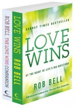 Love Wins and The Love Wins Companion - Rob Bell