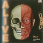 Alive: The Living, Breathing Human Body Book - Anita Ganeri, Iain Smyth