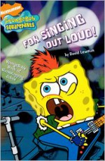 For Singing Out Loud!: SpongeBob's Book of Showstopping Jokes - David Lewman