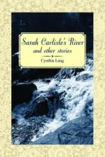 Sarah Carlisle's River and Other Stories - Cynthia Lang