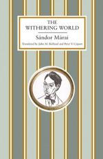 The Withering World - Sándor Márai, John M. Ridland, Peter V. Czipott, Tibor Fischer