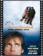 Eternal Sunshine of the Spotless Mind: The Shooting Script - Charlie Kaufman, Michel Gondry, Rob Feld