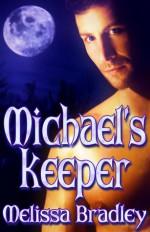 Michael's Keeper - Melissa Bradley