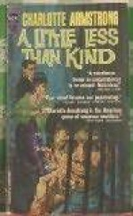 A Little Less Than Kind - Charlotte Armstrong