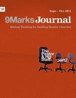 The Pastor and his Staff, Part 2 (9Marks Journal) - Jamie Dunlop, Matt Schmucker, Phillip Jensen, Mark Dever, Shawn Wright, Greg Gilbert, Patrick Traylor, Ryan Townsend, Jonathan Leeman, Bobby Jamieson