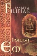 Księga Em - Izabela Filipiak
