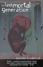 Last Mortal Generation - Damien Broderick