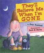 They'll Believe Me When I'm Gone - Amy Axelrod, Jack E. Davis