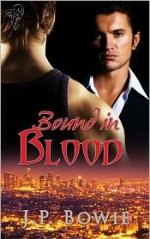 Bound in Blood - J.P. Bowie