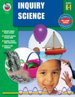 Inquiry Science, Grades K - 1 - Frank Schaffer Publications, Frank Schaffer Publications