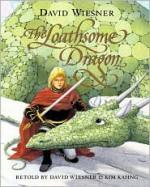 The Loathsome Dragon - Kim Kahng, Kim Kahng, David Wiesner