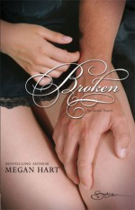 Broken - Megan Hart