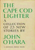 The Cape Cod Lighter - John O'Hara