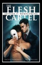 The Flesh Cartel #7: Homecoming - Rachel Haimowitz, Heidi Belleau