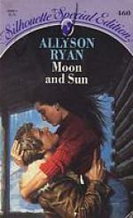 Moon and Sun - Allyson Ryan