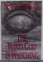 The Blind God Is Watching - Nancy Springer, Lucy Taylor