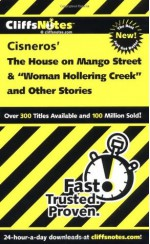 CliffsNotes on Cisnero's The House on Mango Street & Woman Hollering Creek and Other Stories (Cliffsnotes Literature Guides) - Mary Patterson Thornburg