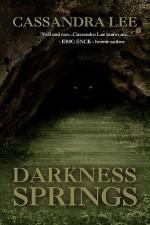 Darkness Springs - Cassandra Lee