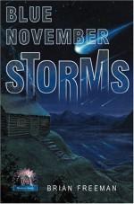 Blue November Storms - Brian James Freeman, Alan M. Clark
