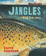 Jangles: A Big Fish Story - David Shannon